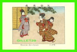 JAPON -  JAPONAISES JOUANT AU JEUX D'ENFANTS, MEKAKUCHI -  IMP. FRANCISC. MISS, VANVES, SEINE - - Japon