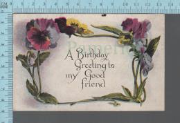 CPA, A Birthday Greeting To My Good Friend, Fleurs - Anniversaire
