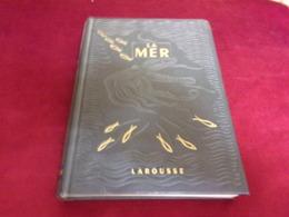 LA MER  EDITION LAROUSSE - Encyclopaedia