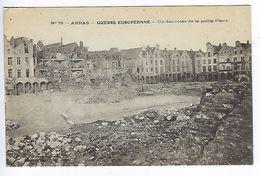CPA Guerre 1914 1918 Arras Guerre Européenne Un Des Côtés De La Petite Place N° 76 Photo Longuet Saint-Martin Paris - Oorlog 1914-18