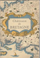 Châteaux De Bretagne - Ed. Du Chêne - 65 Pp, Très Bon état - In 8 Broché - 1948 - Books, Magazines, Comics