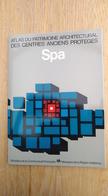 Spa. Atlas Du Patrimoine Architectural Des Centres Anciens Protégés. Régionalisme. Région Wallonne. Wallonie - Culture