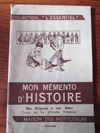 Livret - MON  MEMENTO  D' HISTOIRE - Des Origines à Nos Jours -Année 1962 - Cours De C.E.P.-54 Pages. Super ! -19 Photos - 12-18 Years Old