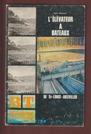 Brochure De 1974 - L' ELEVATEUR A BATEAUX De ST. LOUIS  ARZVILLER .57 - Bibliothèque De Travail. - 42 Pages -19 Photos - Do-it-yourself / Technical
