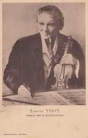 Portrait D'EUGENE YSAYE, Violoniste - Avec Sa Pipe Et Son Violon - Sänger Und Musikanten