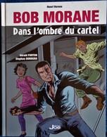Henri Vernes / Gérald Forton / Stephan Borrero - BOB MORANE - Dans L'ombre Du Cartel - Éditions JOE- ( 2015 ) . - Bob Morane