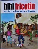 Gérald Forton / Stephan Borrero - BIBI FRICOTIN Et La Boite Aux Rêves - Éditions JOE- ( 2015 ) . - Bibi Fricotin