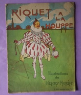 Illustration Henry Morin Riquet La Houppe Et Louis Houpin Peau D Ane Le Lot De 2 Editeur Sirven - Books, Magazines, Comics