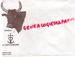 30-  TAUREAU - LA CROIX GARDIANE -BELLE ENVELOPPE PUB MAISON DE LA CARTE -GARD - Frankrijk