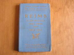 REIMS ET LES BATAILLES POUR REIMS 1914 1918 Guide Illustré Michelin Champs De Bataille Régionalisme Guerre 14 18 Poilus - Guerre 1914-18