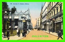 MADERO,  MEXICO - AVENIDA F. I. - ANIMATED -  J. SUTTER & CO - - Mexique