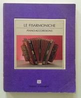 Itinerari D'Immagini Le Fisarmoniche Piano Accordions Be Ma Editrice Milano 1987 - Libri, Riviste, Fumetti