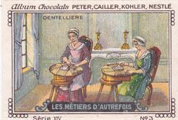 Chromo Publicitaire 4 X 6 Les Métiers D' Autrefois Dentellieres - Nestlé