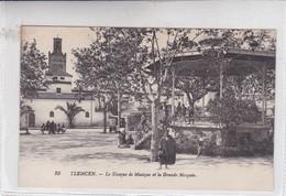 TLEMCEN. LE KIOSQUE DE MUSIQUE ET LA GRANDE MOSQUE. LEVY ET NEURDEIN REUNIS. CIRCA 1900's. ALGERIA- BLEUP - Tlemcen