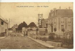 02 - VIC SUR AISNE / RUE DE L'EGLISE - Vic Sur Aisne