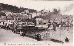 """14 TROUVILLE -- Départ Du Bateau Du Havre """" La Touques """" N° 50 - Trouville"""