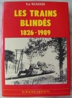 Rare Livre - Sncf - LES TRAINS BLINDES 1826 1989 - Paul Malmassari - éditions Heimdal -  382 Pages  – BE - Autres