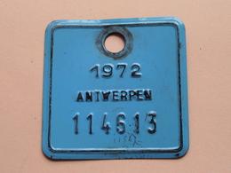 FIETSPLAAT / PLAQUE Vélo ( Antwerpen Nr. 114613 ) Anno 1972 ( België ) ! - Plaques D'immatriculation