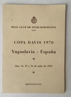 MENU   REAL CLUB DE TENIS BARCELONA 1899.   COPA DAVIS 1970.  YUGOSLAVIA - ESPANA   DAVIS CUP - Menükarten