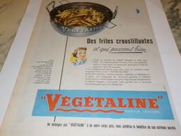 ANCIENNE PUBLICITE DES FRITES CROUSTILLANTES  VEGETALINE 1955 - Posters