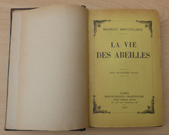 LIVRE ANCIEN MAETERLINCK VIE ABEILLES APICULTURE  1924 - Books, Magazines, Comics