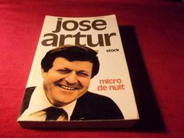 LIVRE  AVEC AUTOGRAPHE  ° JOSE ARTUR  MICRO DE NUIT  CHEZ STOCK LE 10 JUILLET 1974 - Autographes