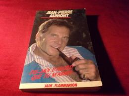 LIVRE  AVEC AUTOGRAPHE  ° JEAN PIERRE AUMONT  DIS MOI D'ABORD QUE TU M'AIMES  EDITEUR  JADE 1986 - Autografi