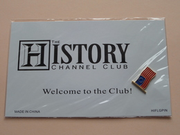 The HISTORY Channel CLUB - Welcome To The Club ( U.S.A. Pin ) ( HIFLGPIN ) Made In China ( See Photo Please ) ! - Verenigingen