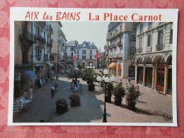 Dep 73 , Cpm  AIX Les BAINS , 73/337-S , La Place Carnot Au Centre Du Quartier Piéton (07.22.085) - Aix Les Bains