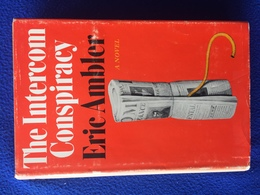 The Intercom Conspiracy By Eric Ambler. Stated First Printing, New York Atheneum 1969 - Exploration/Travel