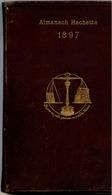 """ALMANACH HACHETTE 1897 - """"Petite Encyclopédie Populaire De La Vie Pratique"""" - Couverture Cartonnée - 600 Pages - 1801-1900"""