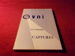LIVRE  AVEC AUTOGRAPHE  ° GENEVIEVE VANQUELEF  OVNI  INTERVENTIONS CAPTURES IMPRIMERIE SENSEVY 1984 - Autographs