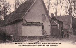 CPA  62 AMETTES LA CAUCHIETTE Maison De La Grand Mère Maternelle De SAINT BENOIT JOSEPH LABRE - Other Municipalities