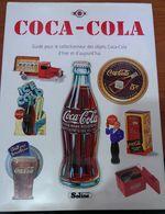 LIVRE COCA COLA - GUIDE POUR LE COLLECTIONNEUR DES OBJETS COCA COLA D'HIER ET D'AUJOURD'HUI - Books