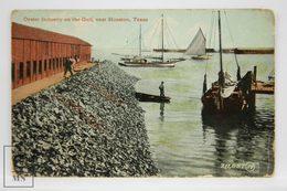 Postcard USA - Oyster Industry On The GUlf, Near Houston, Texas - Leighton & Valentine - - Houston