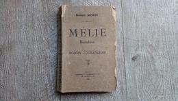 Mélie Buttelière Roman Tourangeau De Robert Morin 1926 Limeray Pocé Sur Cisse 37 Rare - Centre - Val De Loire