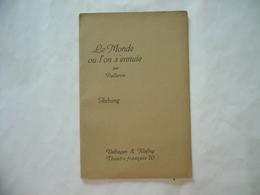 LE MONDE OU L'ON S'ENNUIE PAR PAILLERON ANBAG VELHAGEN E KLAFING THEATRE FRANCAIS - Autori Francesi