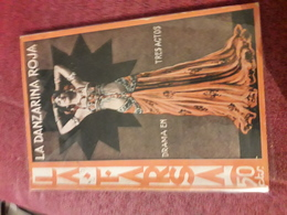 Petit Fascicule Populaire Espagnol Des Annees 40 La Farsa La Danzarina Roja Hirsch - Literatuur