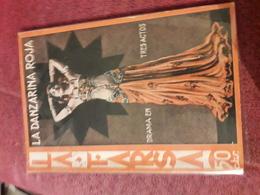 Petit Fascicule Populaire Espagnol Des Annees 40 La Farsa La Danzarina Roja Hirsch - Literature