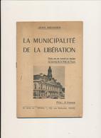 TOURS , Indre Et Loire - La Municipalité De La Libération - Jean Meunier - Libri, Riviste, Fumetti