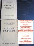 6 Livres De Marcel Prévost, Éditions De France : Missette /La Fausse Bourgeoise /Les Don Juanes /Lettres à Françoise/Nou - Books, Magazines, Comics