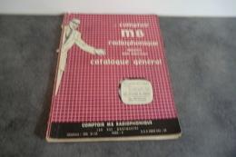 Comptoir M B Radiophonique Présente Son Nouveau Catalogue Générale - Année 1950 - La Couverture Au Verso Se Détache - - Composants