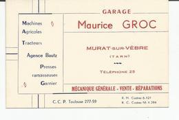 Ancienne Carte De Visite Garage Maurice GROC à Murat / Vèbre (Tarn) - N° De Téléphone à 2 Chiffres - Années 1940 - Visitekaartjes