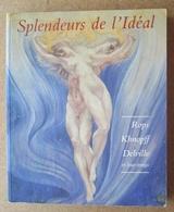 Splendeurs De L'Ideal / Rops - Khnopff - Delville Et Leur Temps / 1996 - Art