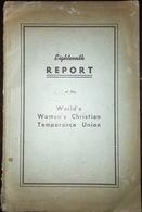 Eighteenth Report Of World's Woman's Christian Temperance Union 1944 Missionary - Biblia, Cristianismo