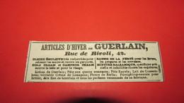 GUERLAIN ARTICLE D'HIVER 42 RUE DE RIVOLI - PETITE PUBLICITE DE 1843. - Publicités