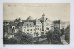 Postcard Germany - Köln - Cöln - Rhein - Handels Hochschule Am Agrippina Ufer - School - Edited J. G. C. - Koeln