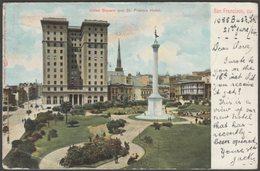 Union Square And St Francis Hotel, San Francisco, California, 1904 - Weidner U/B Postcard - San Francisco