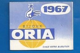 PETIT CALENDRIER - 1967 - PUBLICITÉ ORIA - BIJOUX - OR - Calendars