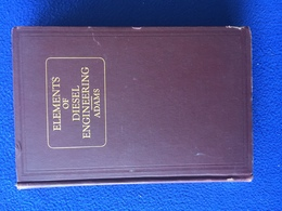 Elements Of Diesel Engineering, By Irville Adams, By Henley Publishing 1937, Gilt Lettering - Ingénierie